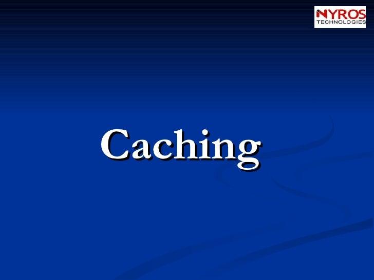 <ul><li>Caching </li></ul>