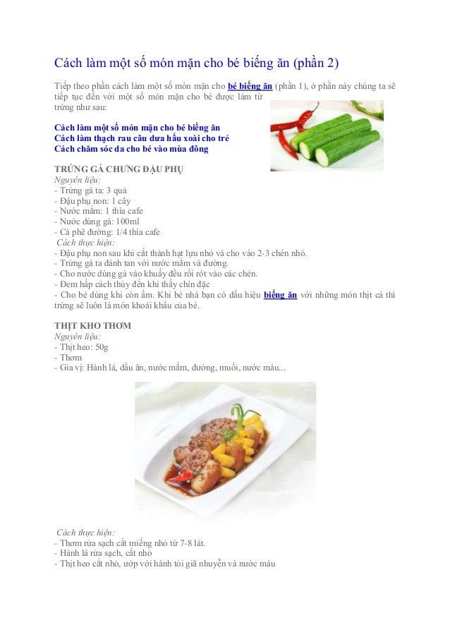 Cách làm một số món mặn cho bé biếng ăn (phần 2)Tiếp theo phần cách làm một số món mặn cho bé biếng ăn (phần 1), ở phần nà...