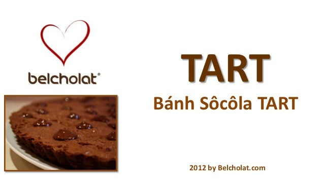 TARTBánh Sôcôla TART    2012 by Belcholat.com