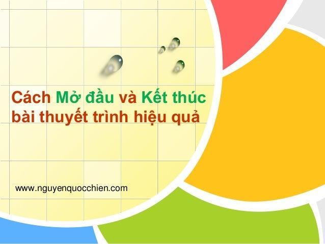Cách Mở đầu và Kết thúc bài thuyết trình hiệu quả www.nguyenquocchien.com