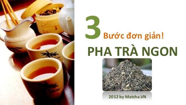 3   Bước đơn giản!PHA TRÀ NGON     2012 by Matcha.VN