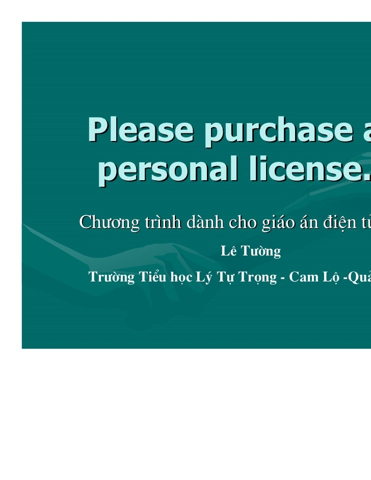 Please purchase apersonal license.Ch−¬ng tr×nh d nh cho gi¸o ¸n ®iÖn tö                    Lª T−êng Tr−êng TiÓu häc Lý Tù ...