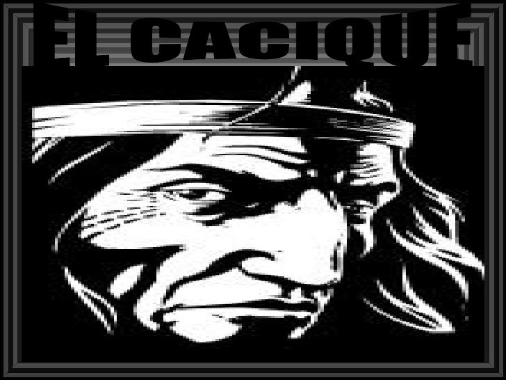 EL CACIQUE