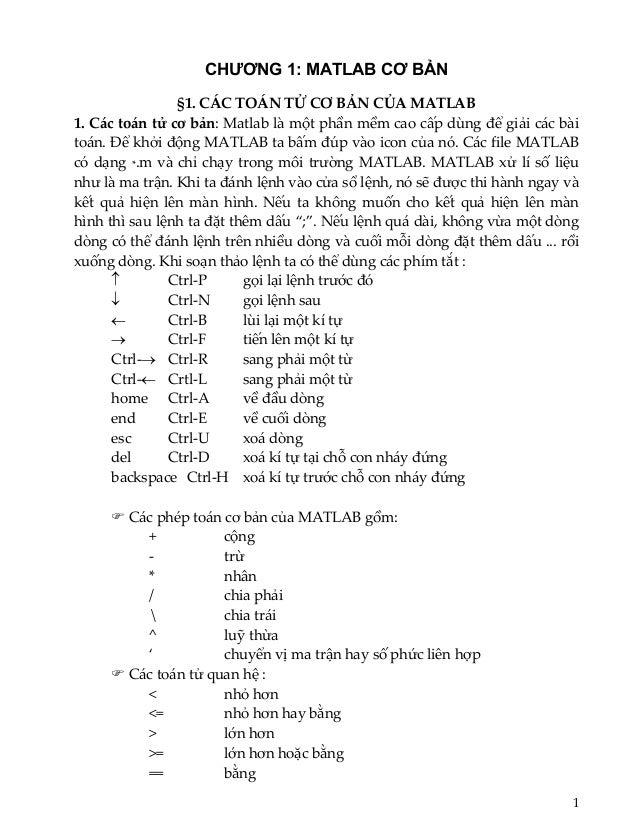 CHƯƠNG 1: MATLAB CƠ BẢN                   §1.CÁCTOÁNTỬCƠBẢNCỦAMATLAB1.Cáctoántửcơbản:Matlablàmộtphầnmềm...