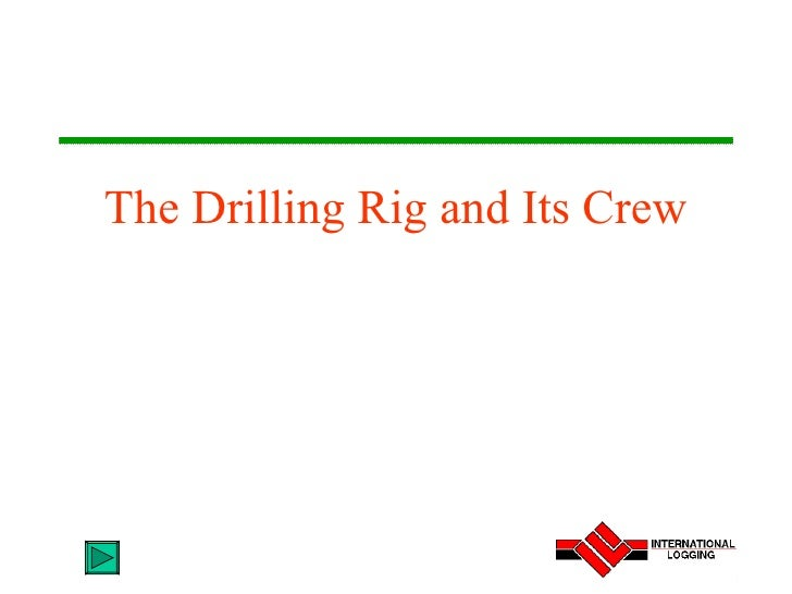 The Drilling Rig and Its Crew