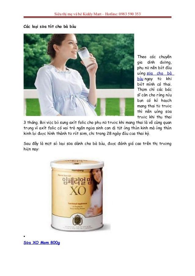 Siêu thị mẹ và bé Kiddy Mart – Hotline: 0983 590 353Các loại sữa tốt cho bà bầuTheo các chuyêngia dinh dưỡng,phụ nữ nên bắ...