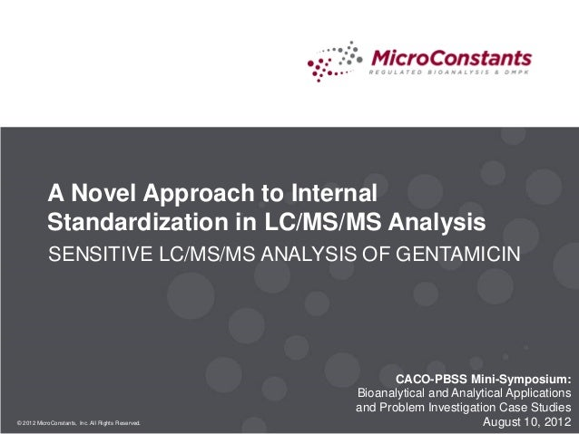 © 2012 MicroConstants, Inc. All Rights Reserved. CACO-PBSS Mini-Symposium: Bioanalytical and Analytical Applications and P...