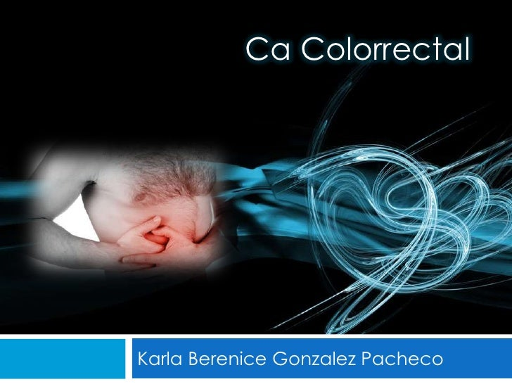 Karla Berenice Gonzalez Pacheco<br />Ca Colorrectal<br />