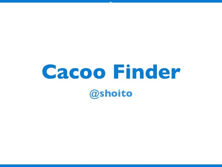 Cacoo Finder    @shoito