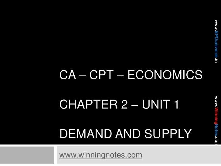 CA – CPT – Economicschapter 2 – Unit 1Demand and supply<br />www.winningnotes.com<br />