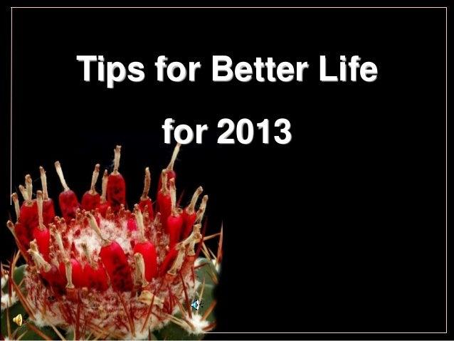 Tips for Better Life     for 2013