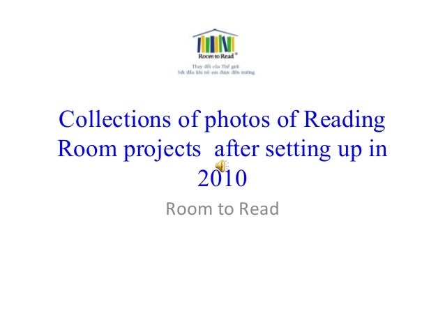 Collections of photos of Reading Room projects after setting up in 2010 Room to Read