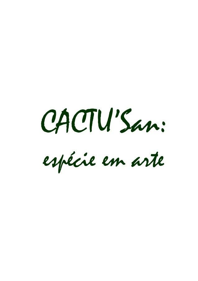 CACTU'San: espécie em arte