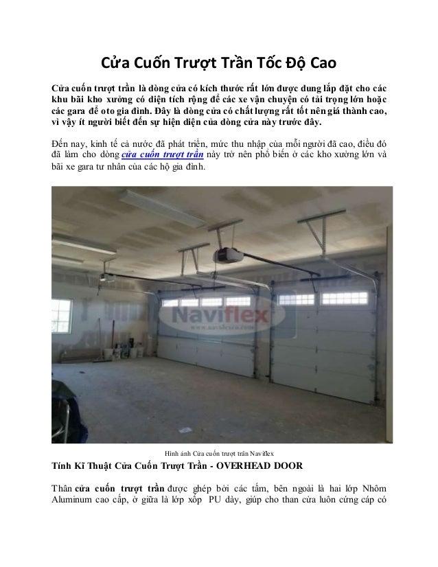 Cửa Cuốn Trượt Trần Tốc Độ Cao Cửa cuốn trượt trần là dòng cửa có kích thước rất lớn được dung lắp đặt cho các khu bãi kho...