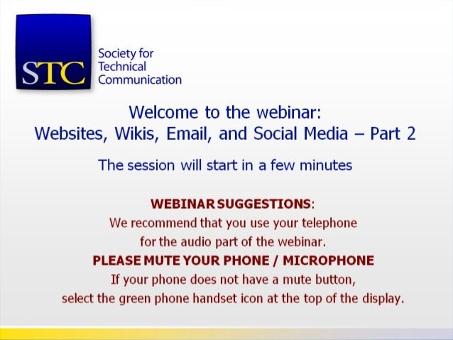WEBINAR SUGGESTIONS: We recommend that you use your telephone for the audio part of the webinar. PLEASE MUTE YOUR PHONE / ...