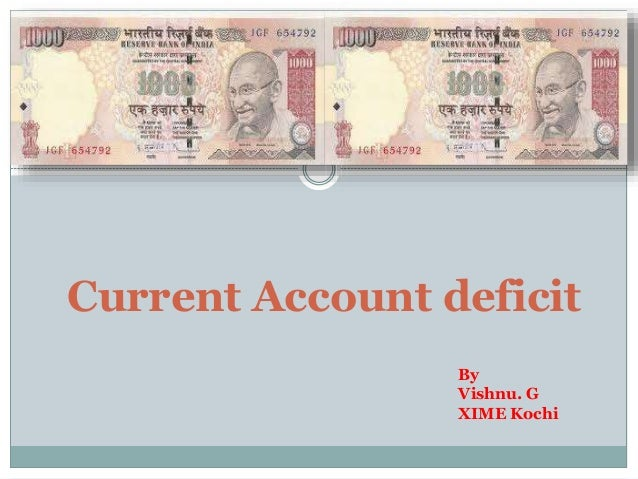 Current Account deficit By Vishnu. G XIME Kochi