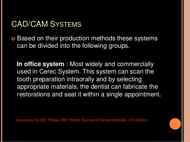 CAD/CAMS – Dental laboratory models: The indirect systems scan a stone cast or die of the prepared tooth, in the dental la...