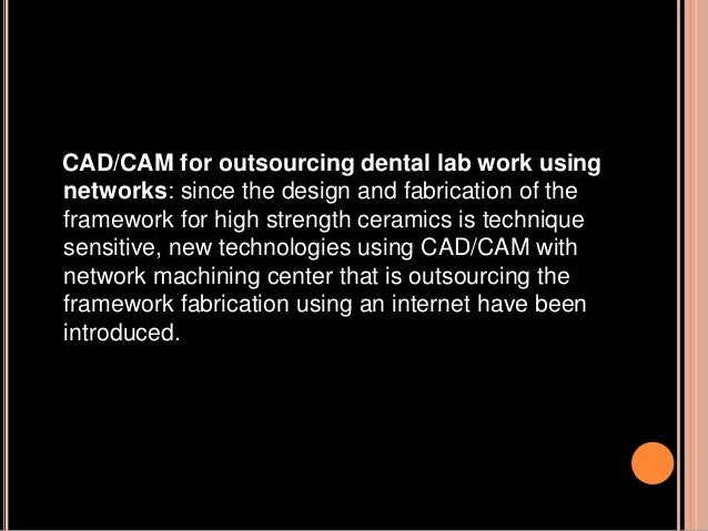 COMMON CAD/CAM SYSTEMS Cerec : An acronym for chair side economic reconstruction of esthetic ceramic Cerec introduced in 1...
