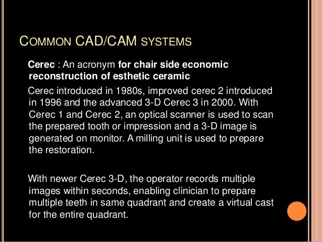 Designed restoration is transmitted to a remote milling unit for fabrication. Cerec in-lab is a lab system in which dies a...