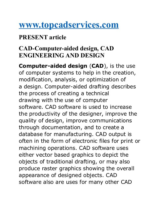 www.topcadservices.com PRESENT article CAD-Computer-aided design, CAD ENGINEERING AND DESIGN Computer-aided design (CAD), ...