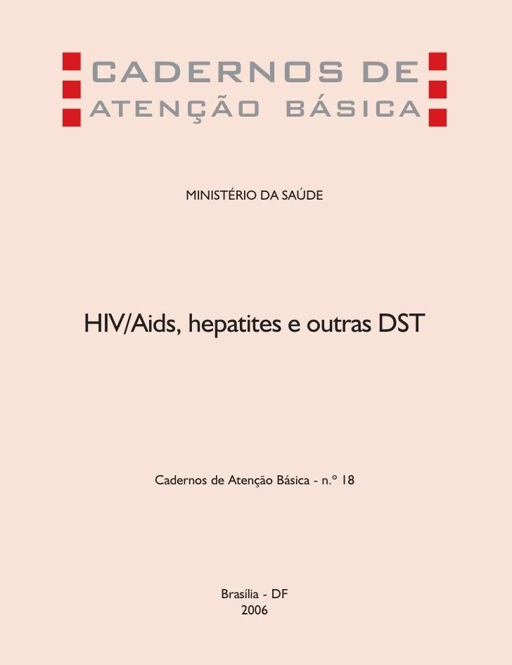 CADERNOS DEATENÇÃO BÁSICA           MINISTÉRIO DA SAÚDEHIV/Aids, hepatites e outras DST      Cadernos de Atenção Básica - ...