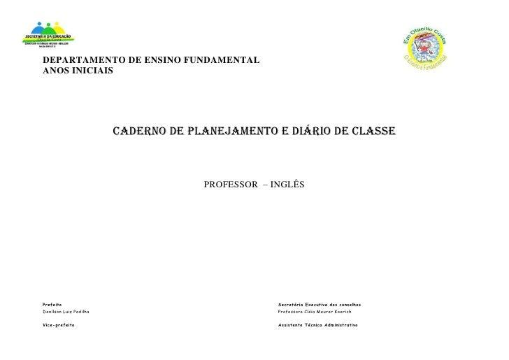 DEPARTAMENTO DE ENSINO FUNDAMENTALANOS INICIAIS                        CADERNO DE PLANEJAMENTO E DIÁRIO DE CLASSE         ...