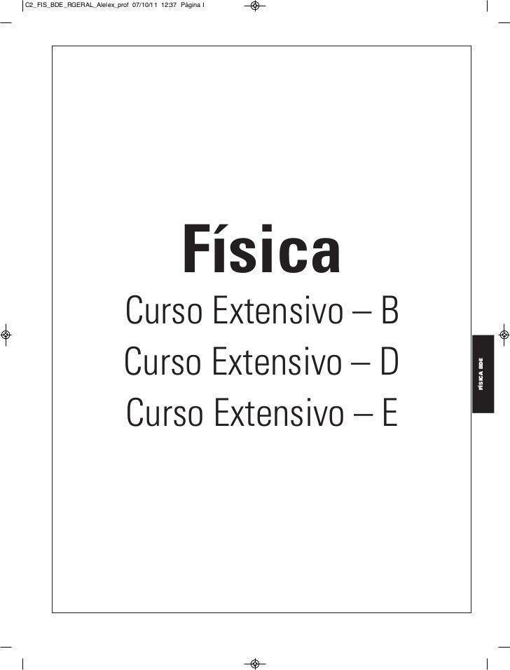C2_FIS_BDE_RGERAL_Alelex_prof 07/10/11 12:37 Página I                                              Física                 ...