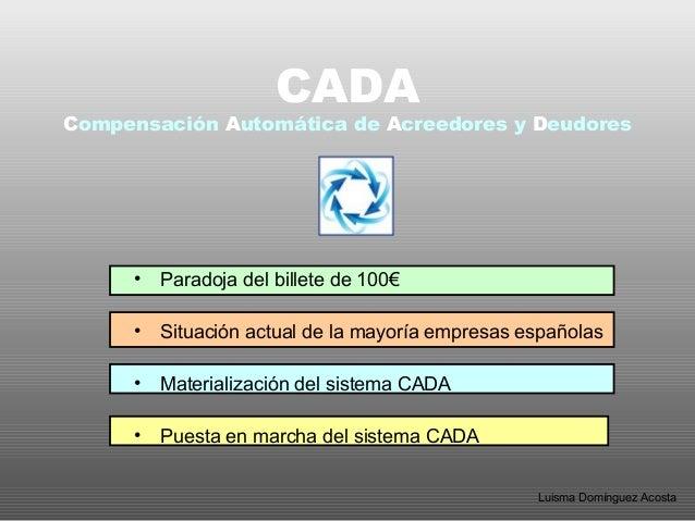 CADA Compensación Automática de Acreedores y Deudores • Paradoja del billete de 100€ • Situación actual de la mayoría empr...