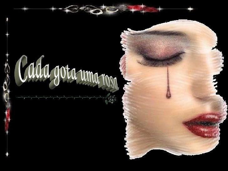 Derramarei a última gota vermelha, na estrada da ilusão, deste sangue que goteja demarcando uma paixão.