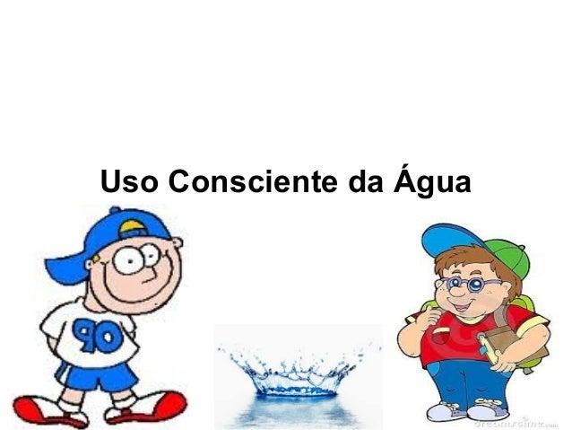 Uso Consciente da Água
