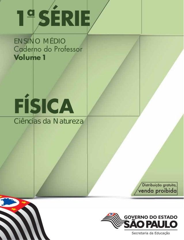 1a SÉRIE ENSINO MÉDIO Caderno do Professor Volume1 FÍSICA Ciências da Natureza