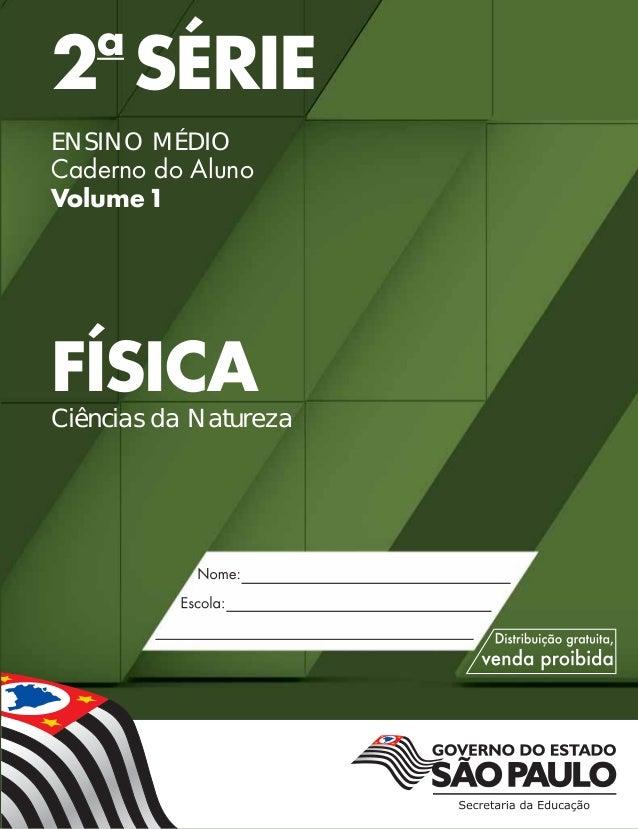 2a SÉRIE ENSINO MÉDIO Caderno do Aluno Volume1 FÍSICA Ciências da Natureza