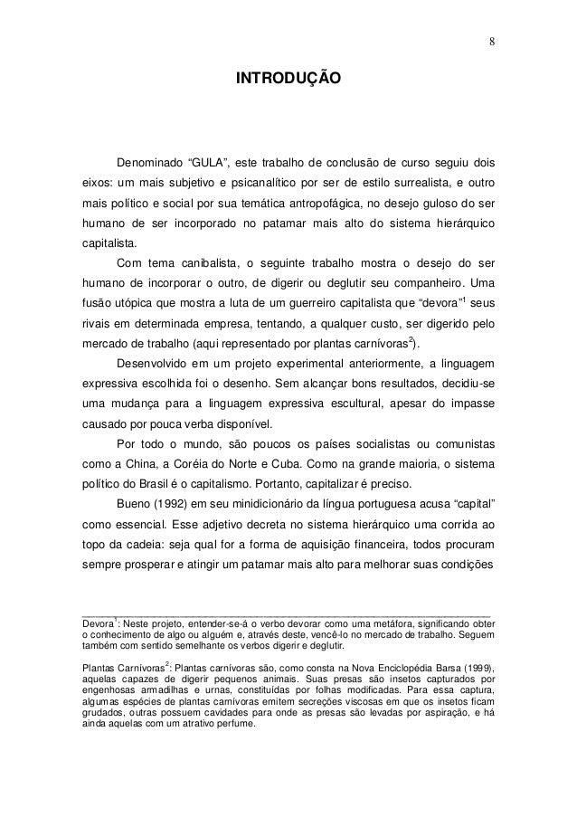 """8 INTRODUÇÃO Denominado """"GULA"""", este trabalho de conclusão de curso seguiu dois eixos: um mais subjetivo e psicanalítico p..."""