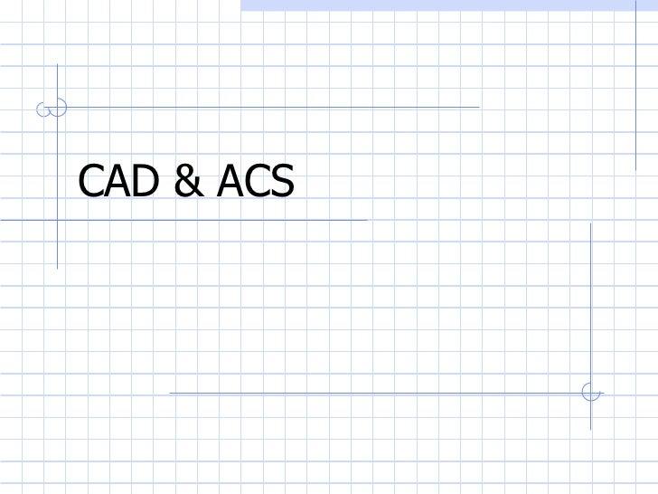 CAD & ACS