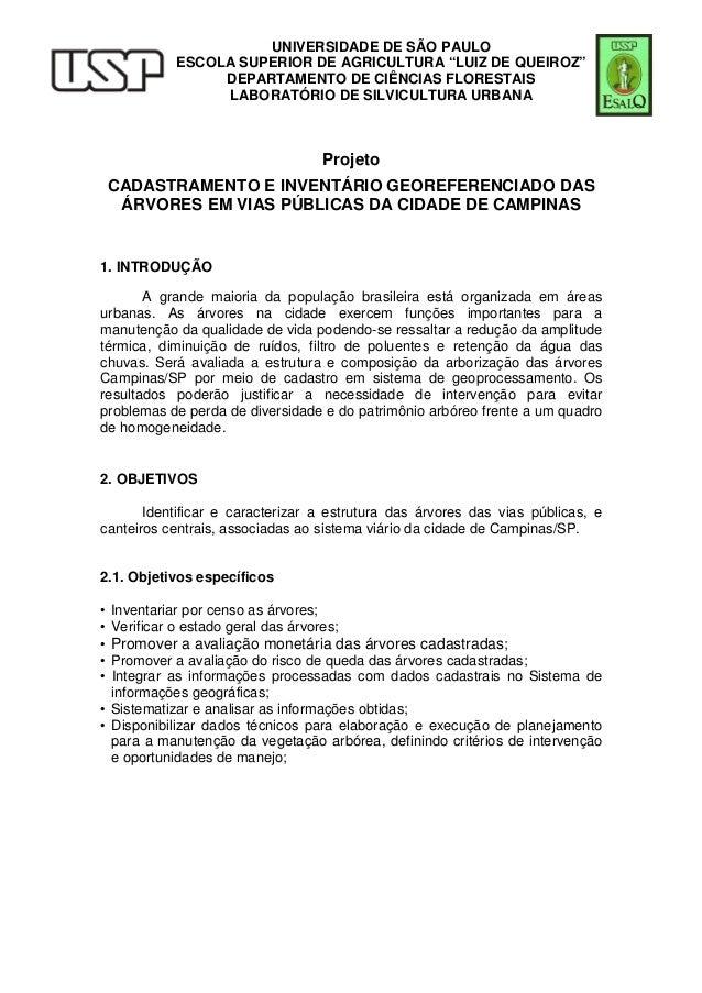 Projeto CADASTRAMENTO E INVENTÁRIO GEOREFERENCIADO DAS ÁRVORES EM VIAS PÚBLICAS DA CIDADE DE CAMPINAS 1. INTRODUÇÃO A gran...