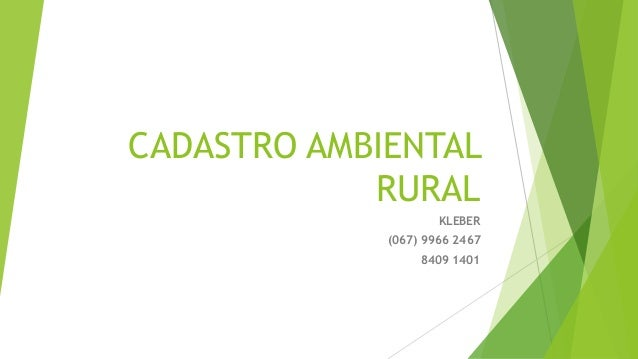 CADASTRO AMBIENTAL RURAL KLEBER (067) 9966 2467 8409 1401