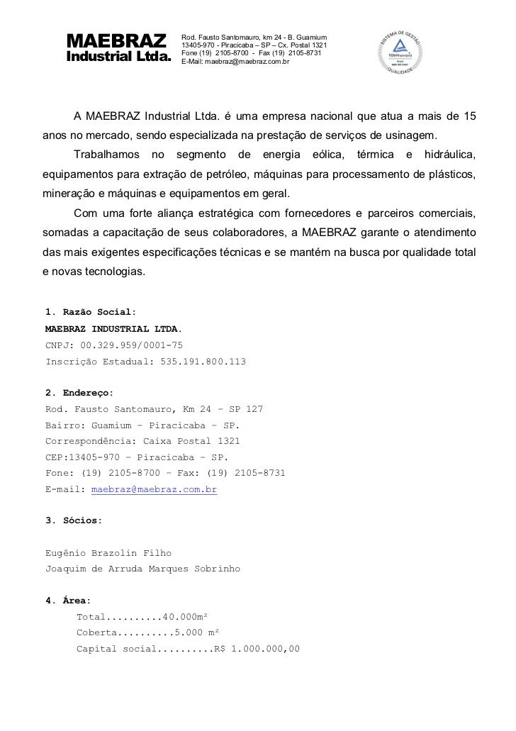 MAEBRAZ                 Rod. Fausto Santomauro, km 24 - B. Guamium                            13405-970 - Piracicaba – SP ...