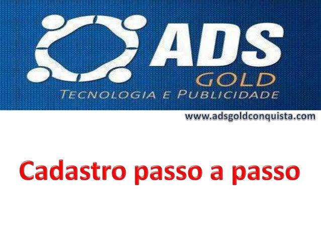 CADASTRO PASSO A PASSO ADS GOLD