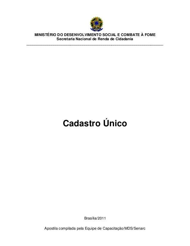 Apostila compilada pela Equipe de Capacitação/MDS/Senarc MINISTÉRIO DO DESENVOLVIMENTO SOCIAL E COMBATE À FOME Secretaria ...