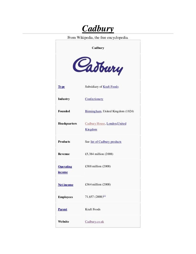 Cadbury         From Wikipedia, the free encyclopedia.                        CadburyType               Subsidiary of Kraf...