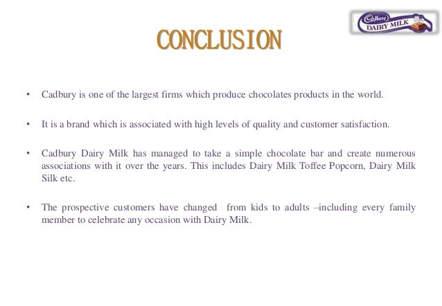 conclusion for cadbury Conclusion the prospective customers of cadbury dairy milk have changed  have changed from kids to adults-including every family member.