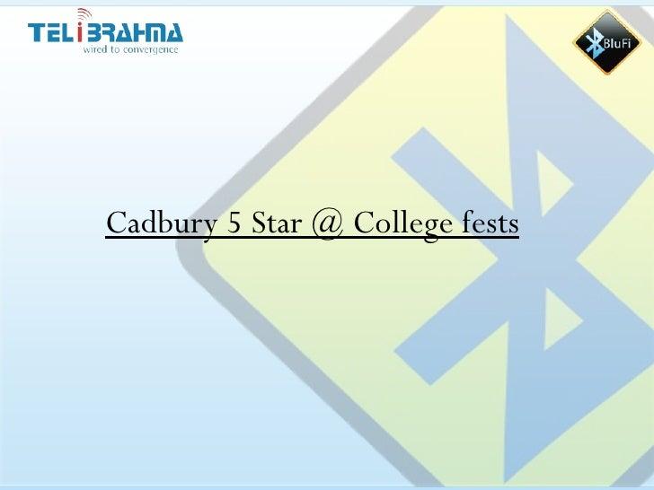 Cadbury 5 Star @ College fests
