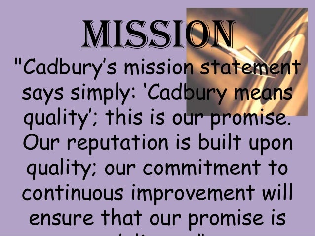 objectives of cadbury The spirit of cadbury was right, the  this guide has been written with this objective in mind and recognises that  system of internal control, and, where.