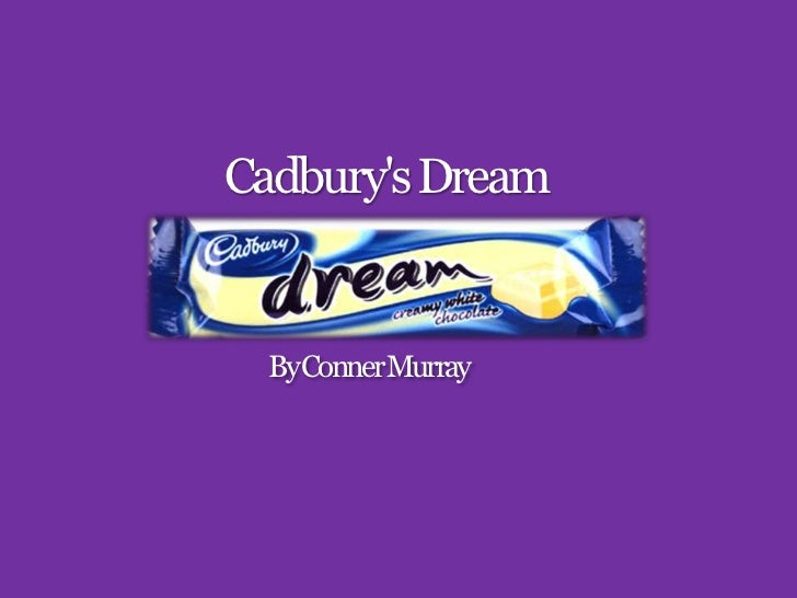 Cadburys Dream  ByConnerMurray