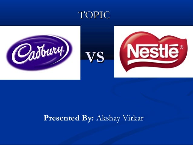 cadburys vs nestle value proposition Cadbury vs nestle - download though didn't prove to be feasible proposition for cadbury which may have something to do nutritious value with.