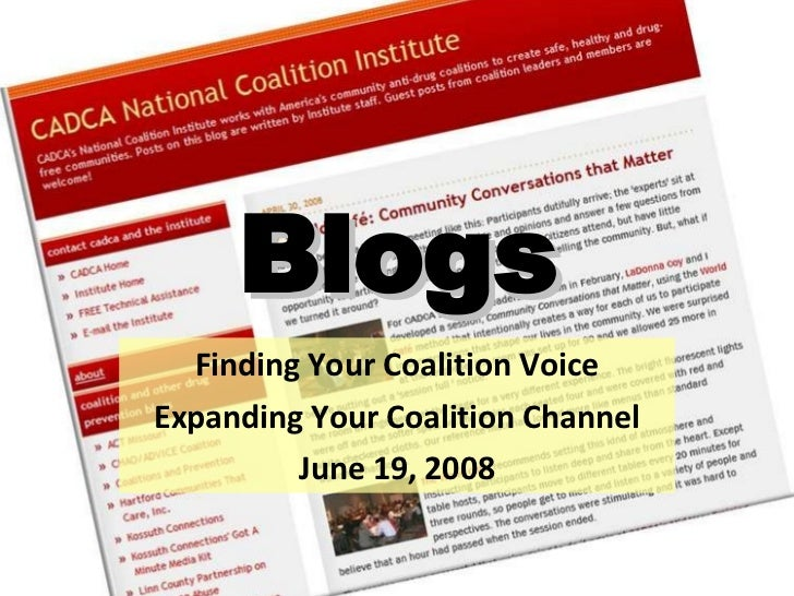 Blogs Finding Your Coalition Voice Expanding Your Coalition Channel June 19, 2008