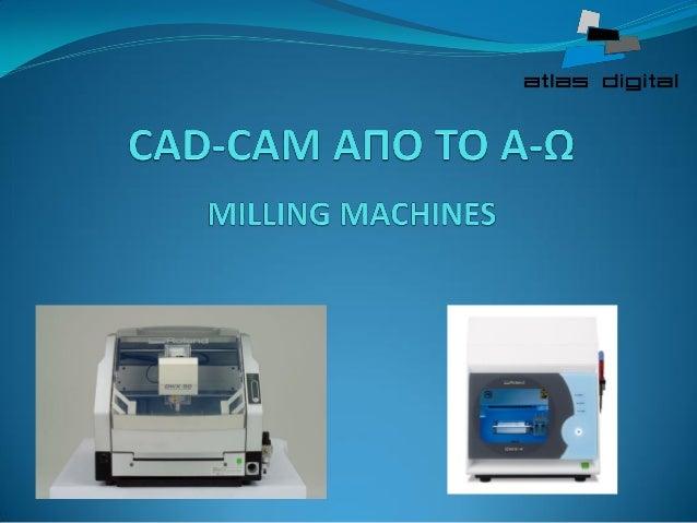 TI EINAI TO MILLING MACHINE?  Κοπτική Μηχανή (MILLING MACHINE ή CNC ) ονομάζεται το μηχάνημα με το οποίο πραγματοποιείται ...
