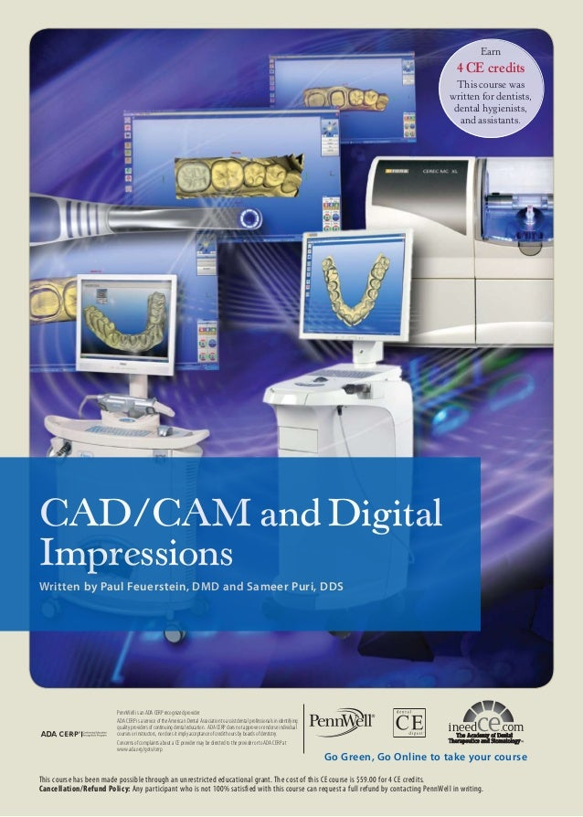Earn  4 CE credits This course was written for dentists, dental hygienists, and assistants.  CAD/CAM and Digital Impressio...