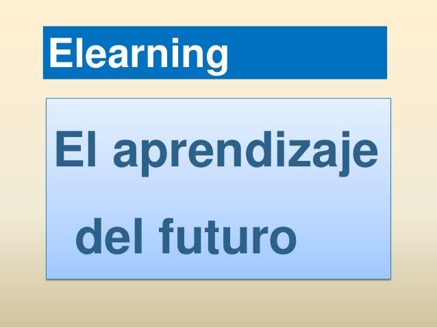 Elearning  El aprendizaje del futuro