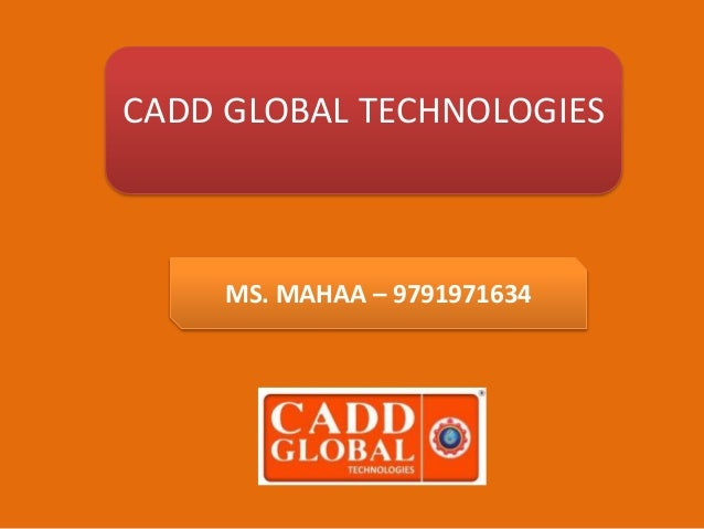CADD GLOBAL TECHNOLOGIES MS. MAHAA – 9791971634